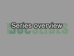 Series overview
