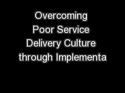 Overcoming Poor Service Delivery Culture through Implementa