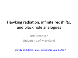 Hawking radiation, infinite redshifts, and black hole analo PowerPoint PPT Presentation