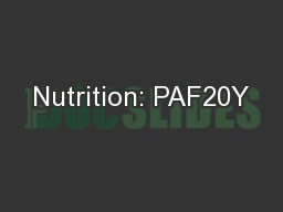 Nutrition: PAF20Y PowerPoint PPT Presentation