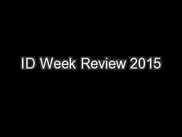 ID Week Review 2015 PowerPoint PPT Presentation