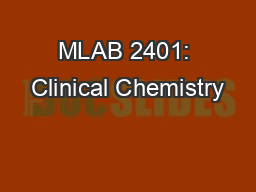 MLAB 2401: Clinical Chemistry