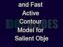 An Efficient and Fast Active Contour Model for Salient Obje PowerPoint PPT Presentation