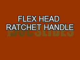 FLEX HEAD RATCHET HANDLE