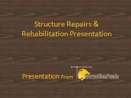 Structure Repairs & Rehabilitation Presentation PowerPoint Presentation, PPT - DocSlides