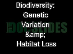 Biodiversity: Genetic Variation & Habitat Loss