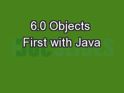 6.0 Objects First with Java