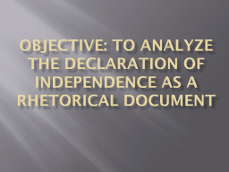 Objective: TO analyze the declaration of independence as a