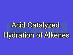 Acid-Catalyzed Hydration of Alkenes