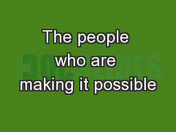 The people who are making it possible