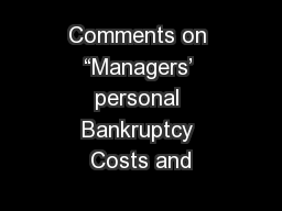 Comments on �Managers� personal Bankruptcy Costs and