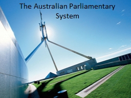 The Australian Parliamentary System