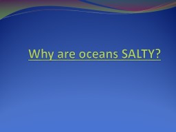 Why are oceans SALTY?