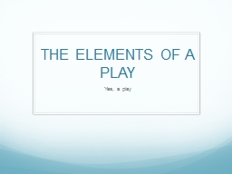 THE ELEMENTS OF A PLAY