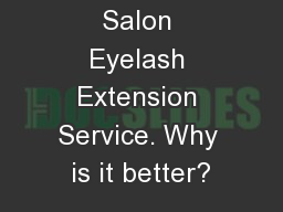 Salon Eyelash Extension Service. Why is it better?