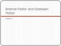 Science Fiction and Dystopian Fiction