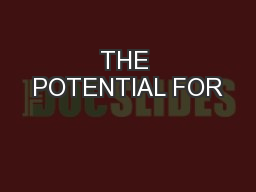 THE POTENTIAL FOR