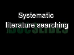 Systematic literature searching PowerPoint PPT Presentation