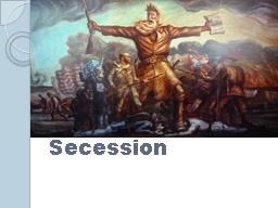 Secession PowerPoint PPT Presentation
