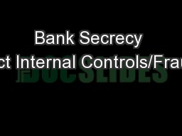 Bank Secrecy Act Internal Controls/Fraud PowerPoint PPT Presentation