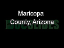 Maricopa County, Arizona PowerPoint Presentation, PPT - DocSlides