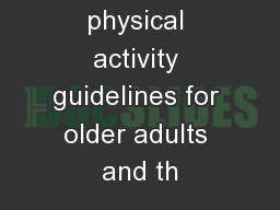 The UK physical activity guidelines for older adults and th