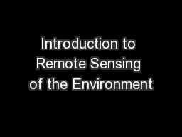 Introduction to Remote Sensing of the Environment