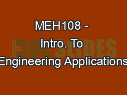 MEH108 - Intro. To Engineering Applications