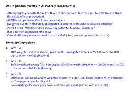 Attempting to generate the ALPGEN W + 2 photon event file PowerPoint PPT Presentation