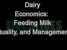 Dairy Economics:  Feeding Milk Quality, and Management