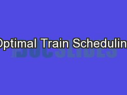 Optimal Train Scheduling