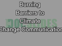 Burning Barriers to Climate Change Communication
