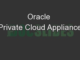 Oracle Private Cloud Appliance PowerPoint PPT Presentation