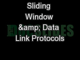 Sliding Window & Data Link Protocols