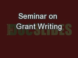 Seminar on Grant Writing PowerPoint PPT Presentation