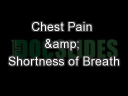 Chest Pain & Shortness of Breath