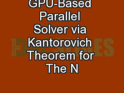 GPU-Based Parallel Solver via Kantorovich Theorem for The N