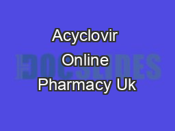 Acyclovir Online Pharmacy Uk