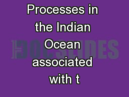 Upper Ocean Processes in the Indian Ocean associated with t