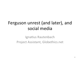 Ferguson unrest (and later), and social media
