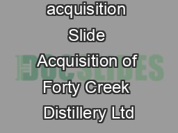 FCD acquisition Slide Acquisition of Forty Creek Distillery Ltd PowerPoint PPT Presentation