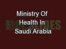 Ministry Of Health In Saudi Arabia PowerPoint PPT Presentation