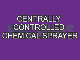 CENTRALLY CONTROLLED CHEMICAL SPRAYER