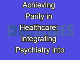 Achieving Parity in Healthcare: Integrating Psychiatry into