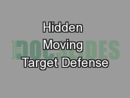 Hidden Moving Target Defense