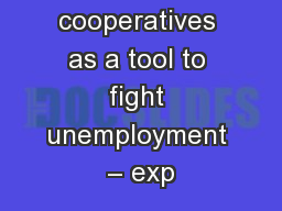 Worker cooperatives as a tool to fight unemployment – exp