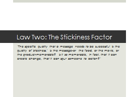 Law Two: The Stickiness Factor