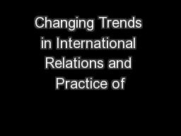 Changing Trends in International Relations and Practice of