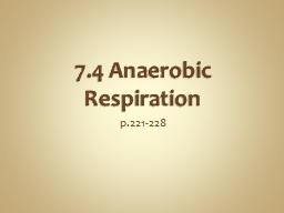 7.4 Anaerobic Respiration