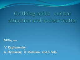 On Holographic   nuclear attraction and nuclear matter PowerPoint PPT Presentation
